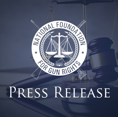 National Foundation for Gun Rights press release